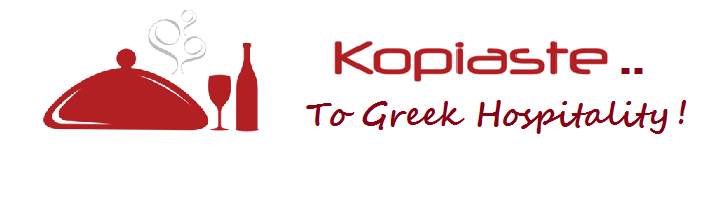 Kopiaste..to Greek Hospitality